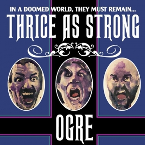 OGRE – Thrice As Strong  (Cruz Del Sur Music/2019)