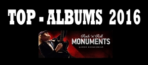 "ROCK'N'ROLL MONUMENTS STUFF'S ""TOP - 5 ALBUMS 2016"""
