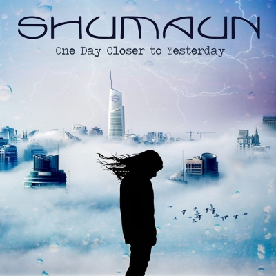 SHUMAUN - One Day Closer To Yesterday  (Self financed/2019)