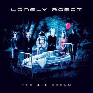 "LONELY ROBOT - ""The Big Dream""(Insideout Music)"