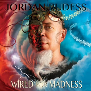 JORDAN RUDESS – Wired For Madness   (Music Theories Recordings/2019)
