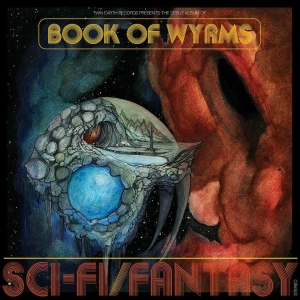 BOOK OF WYRMS - Sci-fi/Fantasy (Twin Earth)