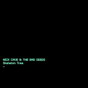 NICK CAVE and the Bad Seeds - Skeleton Tree (Bad Seed Ltd)