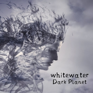 WHITEWATER – Dark Planet  (Bad Elephant Music/2020)