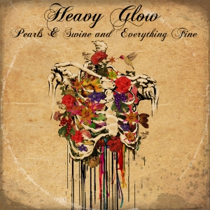 "Heavy Glow - ""The Filth and the Fury"" / ""Pearls & Shine and Everything Fine"" (Purge Records)"