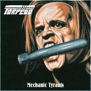 TORPËDO - Mechanic Tyrants / demo (Gates of Hell Records/2020)