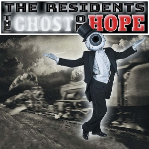 THE RESIDENTS – The Ghost of Hope (Cherry Red)