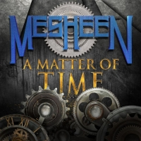 MESHEEN - A Matter of Time  (Sonic Age Records/Cult Metal Classics-2021)