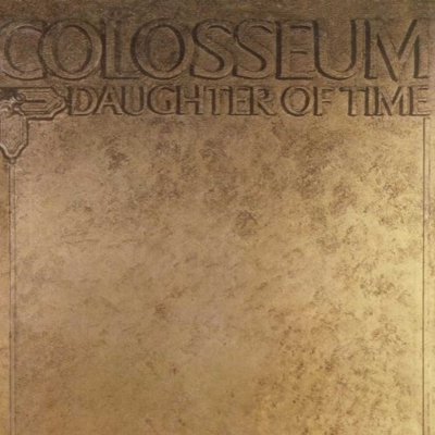 "COLOSSEUM - ""Daughter of Time"" (Esoteric Recordings)"