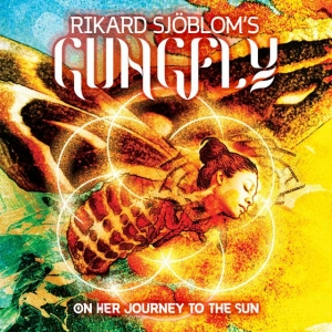 "RIKARD SJÖBLOM'S GUNGFLY - ""On Her Journey To The Sun"" (Inside Out 2017)"