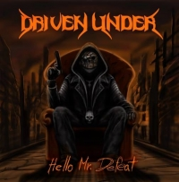 DRIVEN UNDER – Hello Mr. Defeat   (DU Records/2019)