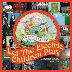 "V/A – ""Let the Electric Children Play: The Underground Story of Transatlantic Records"" (Esoteric Recordings)"