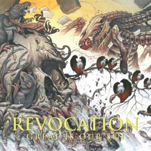 REVOCATION Great Is Our Sin (Metal Blade Records)