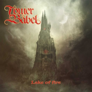 "TOWER OF BABEL - 'Lake of Fire"" (Lion Music - 2017)"