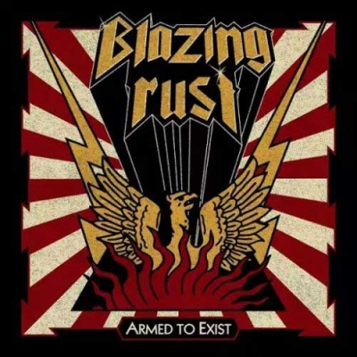 "BLAZING RUST - ""Armed To Exist"" (Pure Steel Records)"