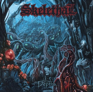 SKELETHAL-Of the Depths... (Hell's Headbangers)
