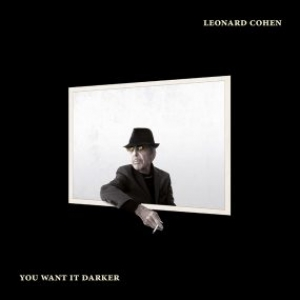 LEONARD COHEN - You Want it Darker (Sony Music Entertainment)