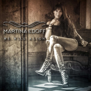 "MARTINA EDOFF – ""We Will Align"" (AOR Heaven - 2017)"