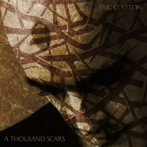 ERIC CLAYTON AND THE NINE – A Thousand Scars  (Self Release/2020)