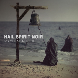 LOCAL HEROES: HAIL SPIRIT NOIR - Mayhem in Blue (Dark Essence)