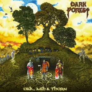 DARK FOREST – Oak, Ash & Thorn  (Cruz Del Sur Music/2020)