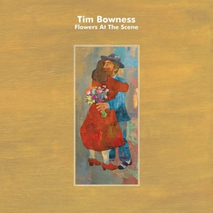 TIM BOWNESS – Flowers At The Scene  (Inside Out Music/2019)