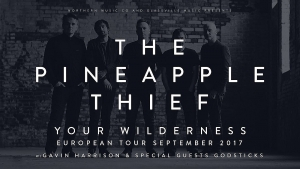 The Pineapple Thief feat Gavin Harrison, Godstsicks – Σάββατο 16 Σεπτέμβρη, University of London Union