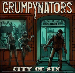 GRUMPYNATORS – City Of Sin (Mighty Music)