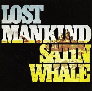 "SATIN WHALE ""Lost Mankind"" (Nova-1975)"