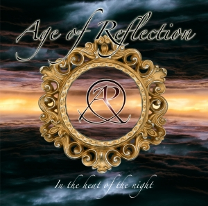 AGE OF REFLECTION - In The Heat Of The Night (A.O.R Heaven)