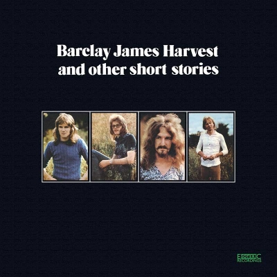 Barclay James Harvest - Barclay James Harvest and Other Short Stories (Esoteric Recordings / 2020)