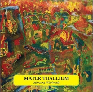 MATER THALLIUM - Mirroring Whirlwinds  (LL Records/2019)