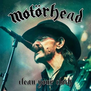 Motorhead – Clean Your Clock – Live (UDR)