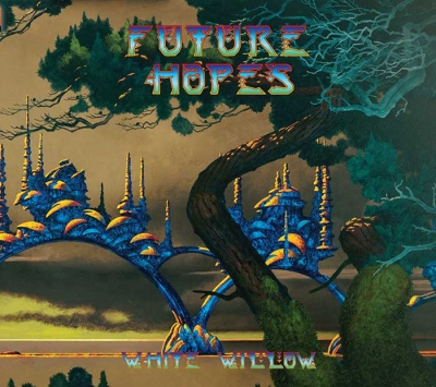"WHITE WILLOW - ""Futures Hopes"" (The Laser's Edge)"