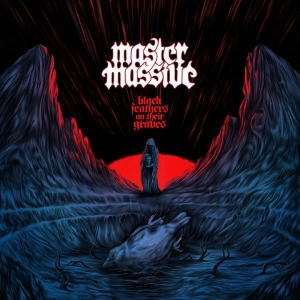 MASTER MASSIVE – Black Feathers On Their Graves (Vicisolum Productions/2020)