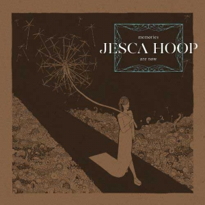 Jesca Hoop – Memories Are Now (Sub Pop)