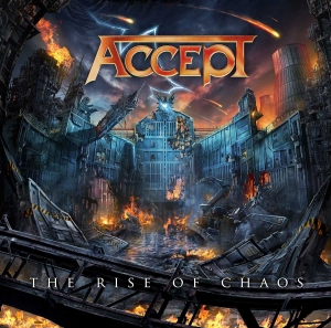 "ACCEPT - ""The Rise Of Chaos"" (Nuclear Blast - 2017)"