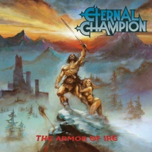 Eternal Champion - The Armor of Ire  (No Remorse)
