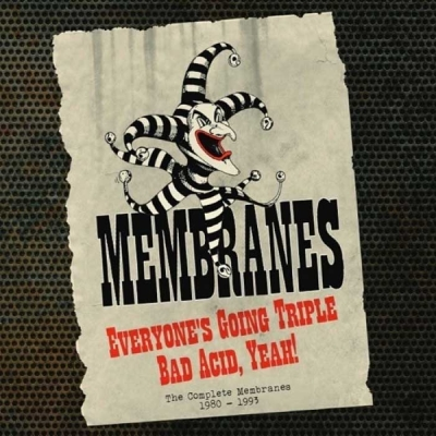 The Membranes – Everyone's Going Triple Bad Acid, Yeah! – The Complete Recordings 1980-1993 (Cherry Red)