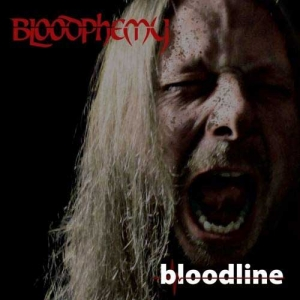 "BLOODPHEMY- ""Bloodline"" (Sleaszy Rider Records)"