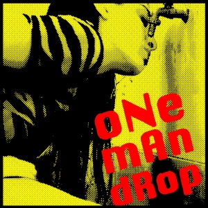 "LOCAL HEROES: One Man Drop – ""One Man Drop"" (Urban Sounds - 2015)"