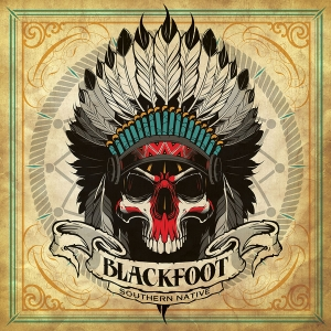 Blackfoot – Southern Native (Loud and Proud Records)