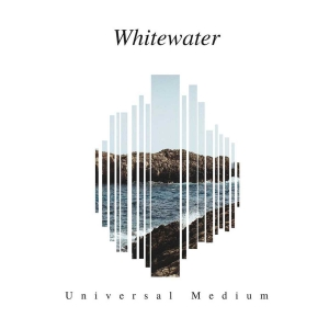 "WHITEWATER – ""Universal Medium"" (Bad Elephant Music - 2017)"
