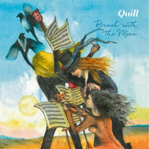 QUILL - Brush with the Moon (Cherry Red Records)