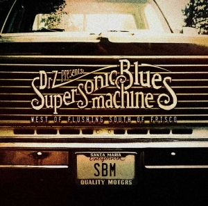 Dr Z Presents Supersonic Blues Machine – West of Flushing, South of Frisco (Provogue)
