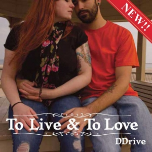 DDRIVE - To Live & To Love (Melodic Revolution Records)