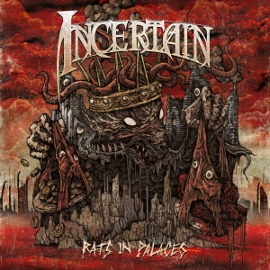 "INCERTAIN – ""Rats In Palaces"" (Pride and Joy - 2017)"