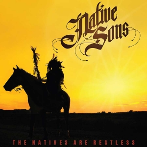 NATIVE SONS – The Natives Are Restless (HighVolMusic / 2021)