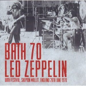 "LED ZEPPELIN - The ""Bath Festival 1970"" Archives"