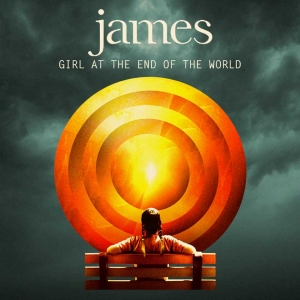 "JAMES: ""Girl At The End Of The World"" (BMG)"